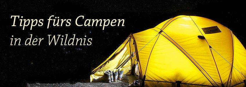 Tipps fürs Campen in der Wildnis